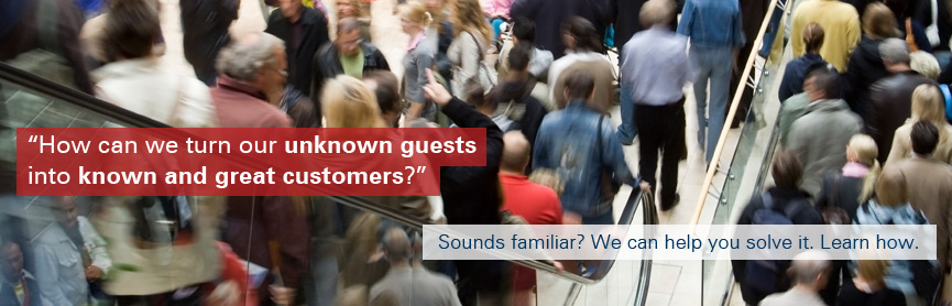 How can we turn our unknown guests into known and great customers?